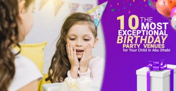 The 10 Most Exceptional Birthday Party Venues for Your Child in Abu Dhabi