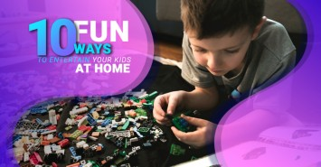 Ten Fun Ways to Entertain Your Kids at Home