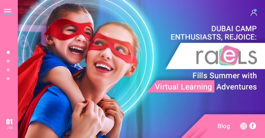 Dubai Camp Enthusiasts, rejoice: RAELS Fills Summer with Virtual Learning Adventures
