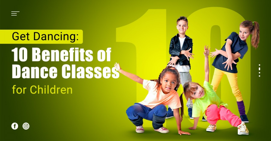 Get Dancing: 10 Benefits of Dance Classes for Children
