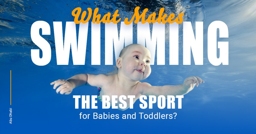 What Makes Swimming the Best Sport for Babies and Toddlers?