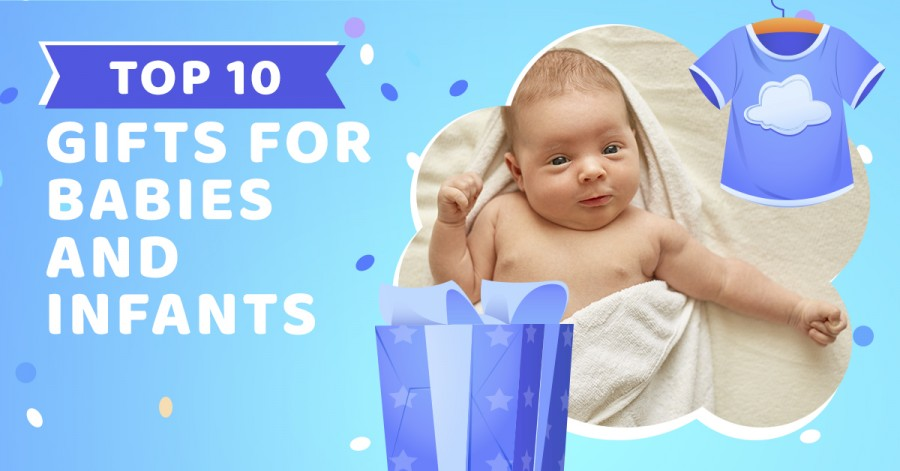 Top 10 Gifts for Babies and Infants