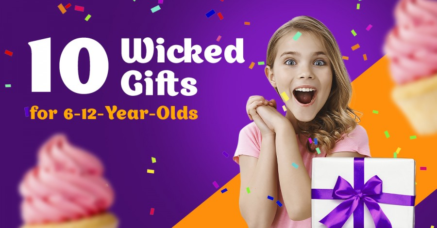 10 Wicked Gifts for 6-12-Year-Olds