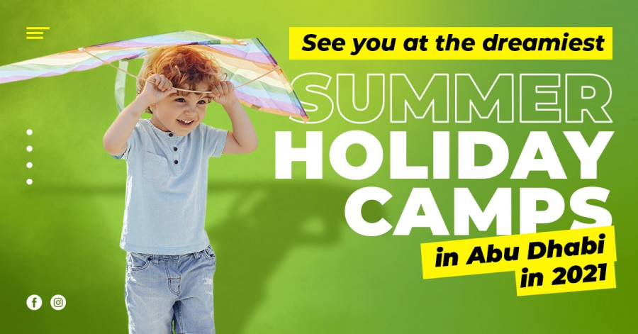 See You at the Dreamiest Summer Holiday Camps in Abu Dhabi in 2021