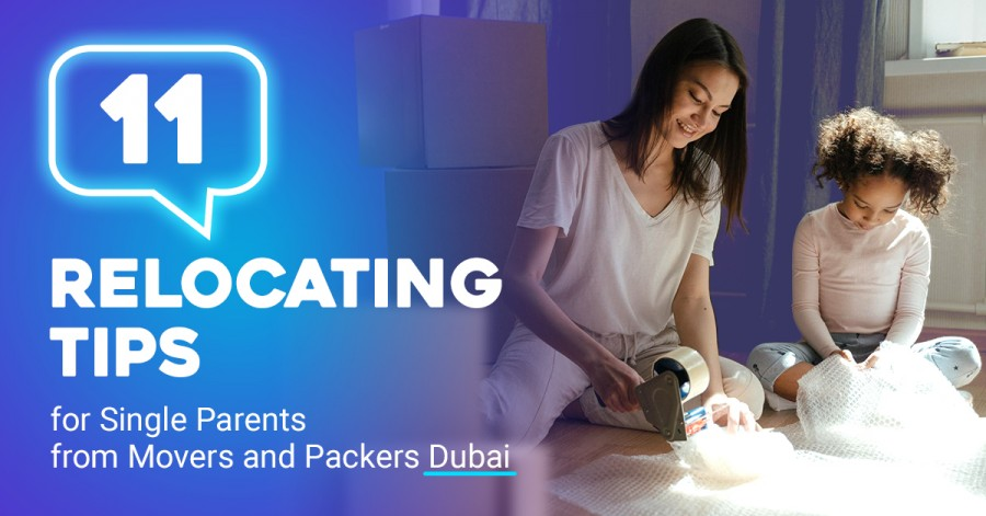 11 Relocating Tips for Single Parents from Movers and Packers Dubai