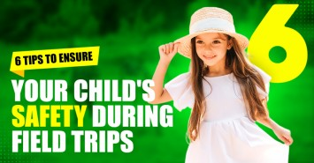 6 Tips To Ensure Your Child's Safety During Field Trips