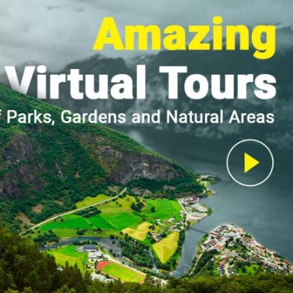 Amazing Virtual Tours of Parks, Gardens and Natural Areas