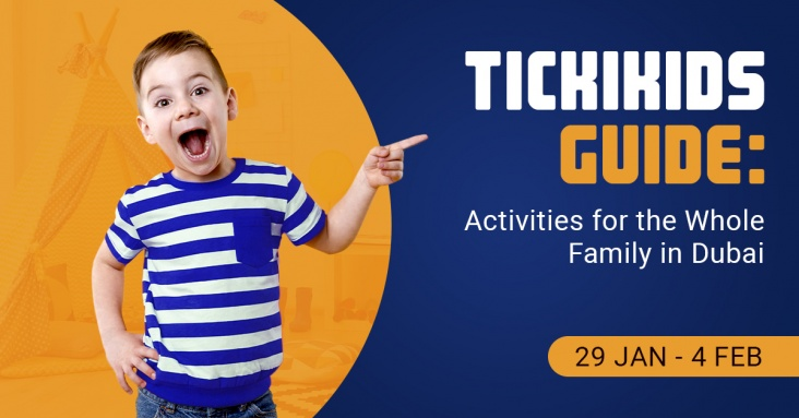 TickiKids Guide: Activities for the Whole Family in Dubai