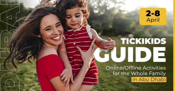 TickiKids Guide: Online/Offline Activities for the Whole Family in Abu Dhabi